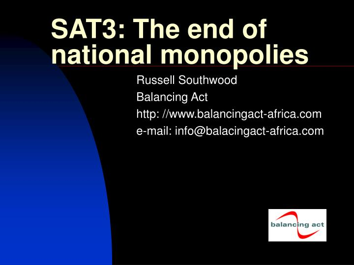 Sat3 the end of national monopolies