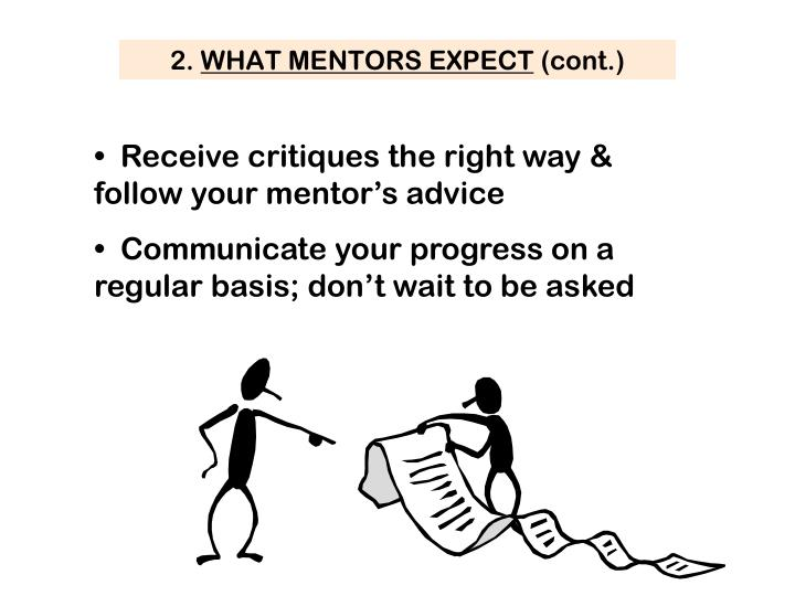 Receive critiques the right way & follow your mentor's advice