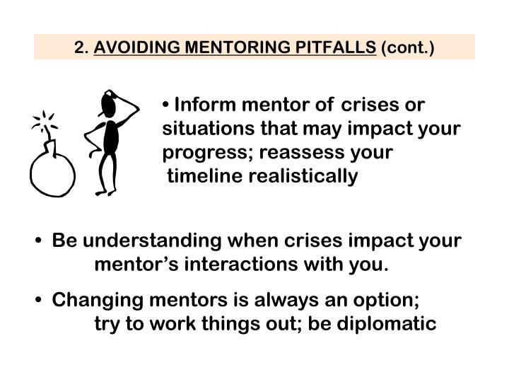 Inform mentor of crises or situations that may impact your progress; reassess your