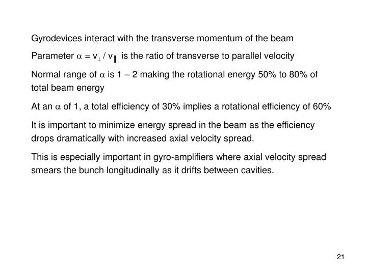 Gyrodevices interact with the transverse momentum of the beam