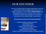 our founder