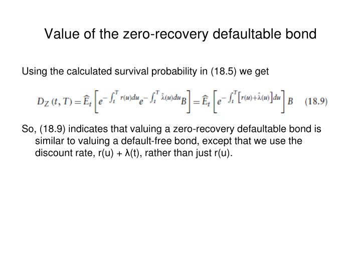 Value of the zero-recovery defaultable bond