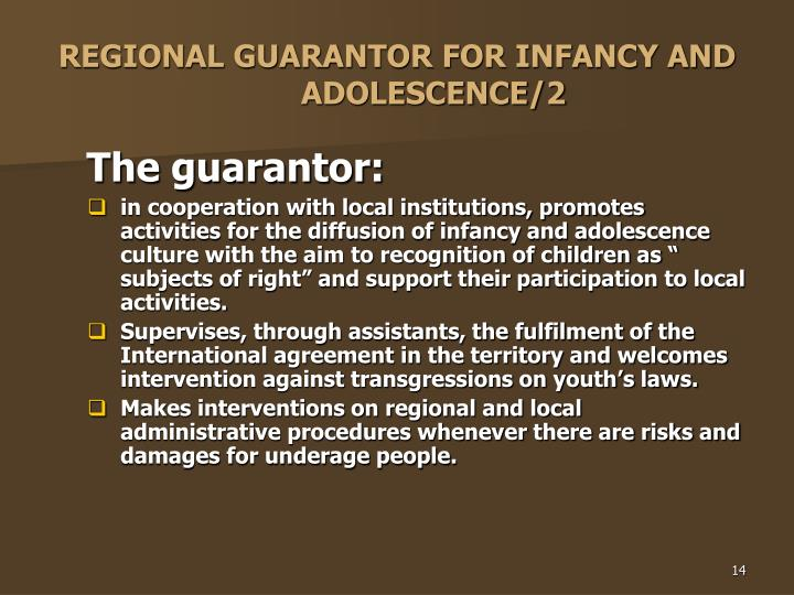 REGIONAL GUARANTOR FOR INFANCY AND ADOLESCENCE/2