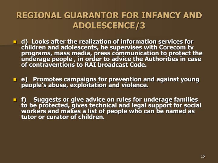REGIONAL GUARANTOR FOR INFANCY AND ADOLESCENCE/3
