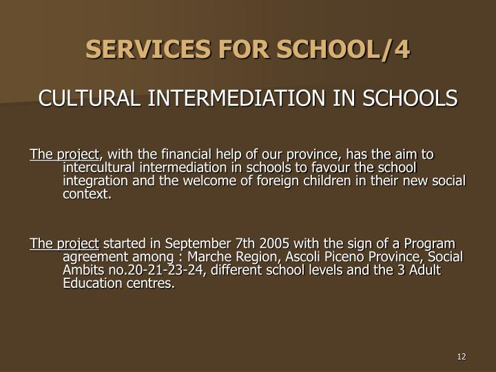 SERVICES FOR SCHOOL/4