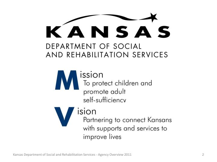 Kansas Department of Social and Rehabilitation Services - Agency Overview 2011
