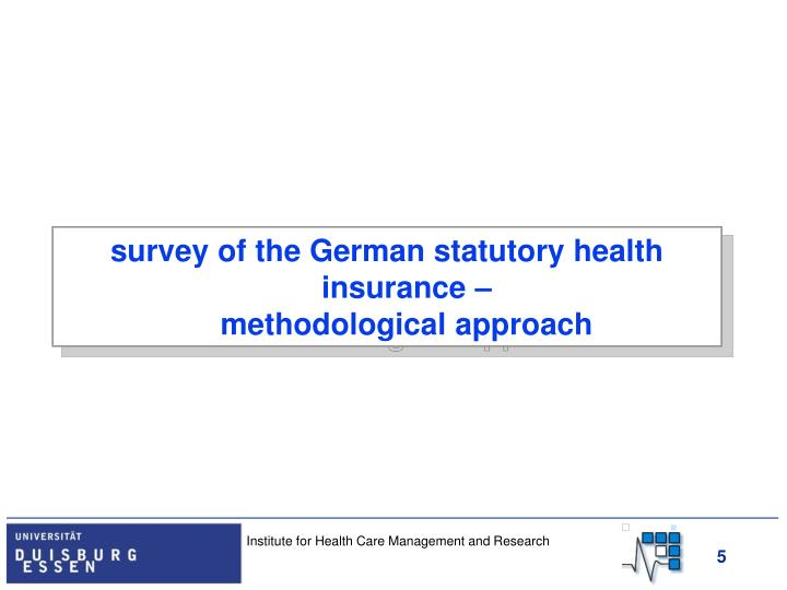 survey of the German statutory health insurance –