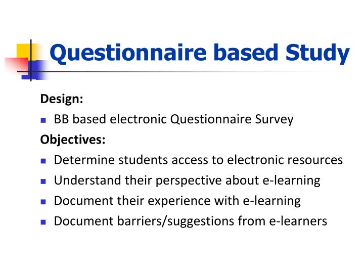 Questionnaire based Study