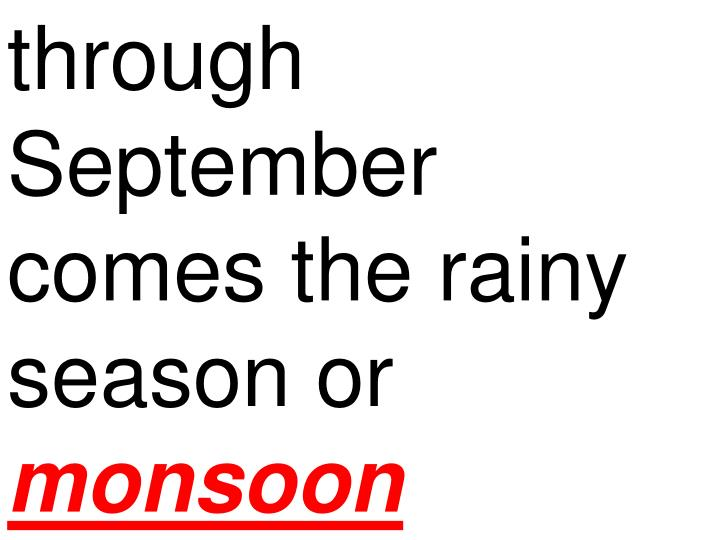through September comes the rainy season or