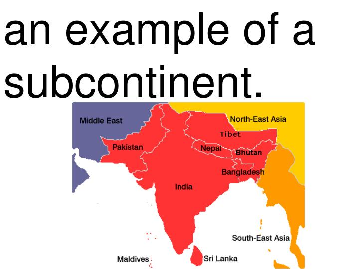 an example of a subcontinent.