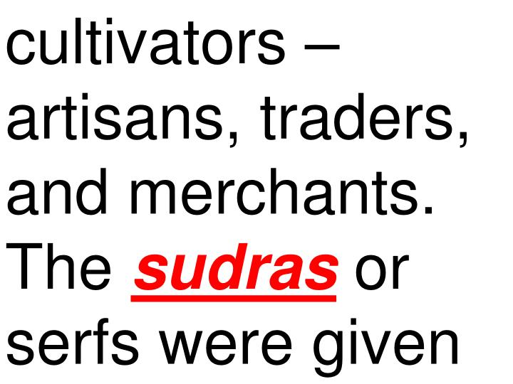 cultivators – artisans, traders, and merchants. The