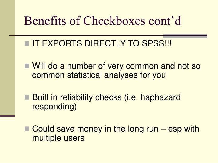 Benefits of Checkboxes cont'd