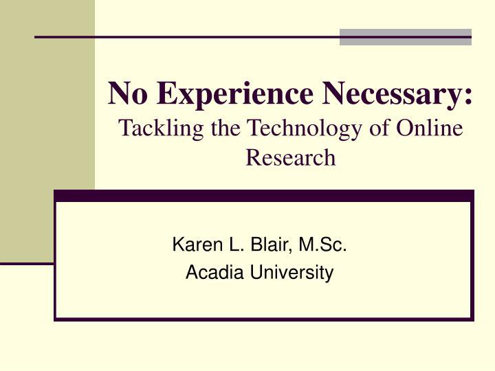 No Experience Necessary: