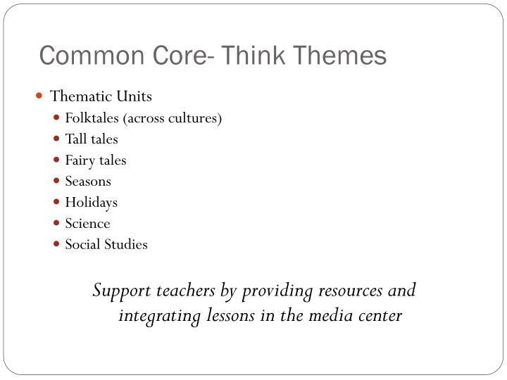 Common Core- Think Themes