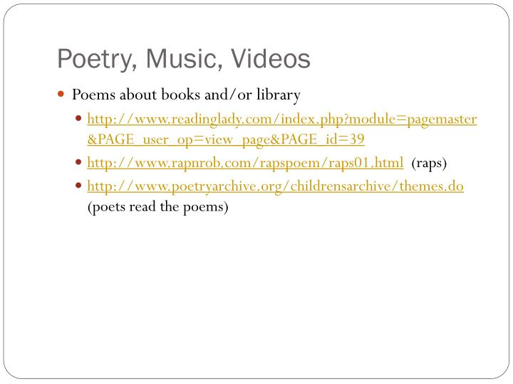 Poetry, Music, Videos