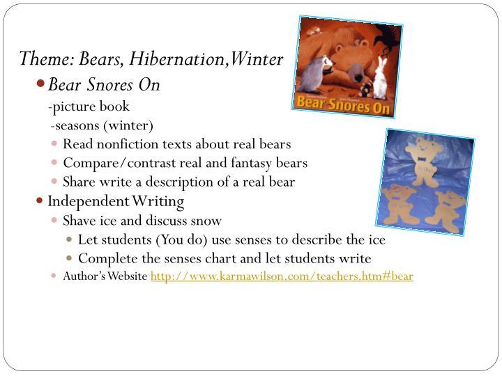 Theme: Bears, Hibernation, Winter