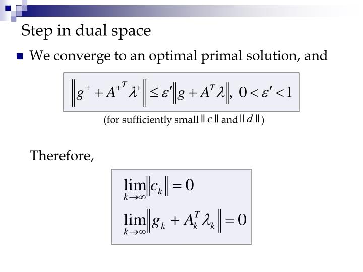 Step in dual space