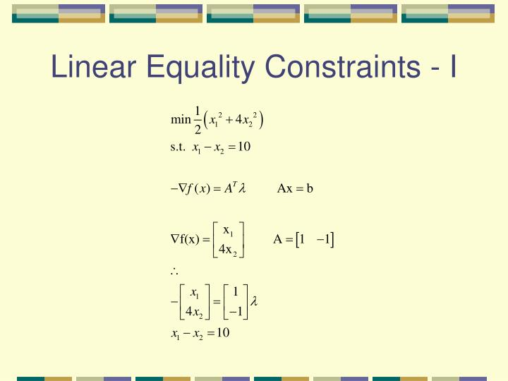 Linear Equality Constraints - I