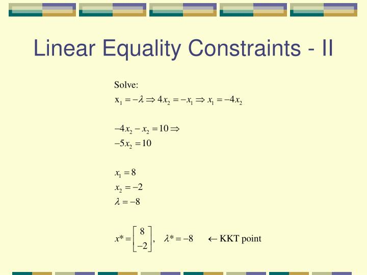 Linear Equality Constraints - II