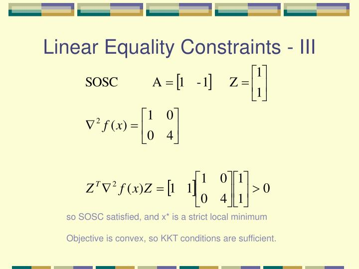 Linear Equality Constraints - III