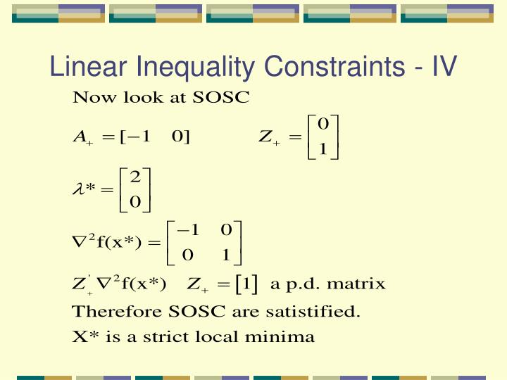 Linear Inequality Constraints - IV