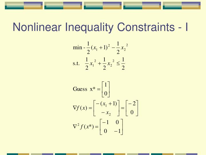 Nonlinear Inequality Constraints - I