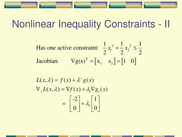 Nonlinear Inequality Constraints - II