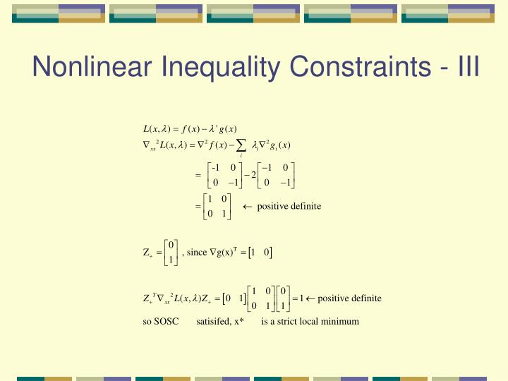 Nonlinear Inequality Constraints - III