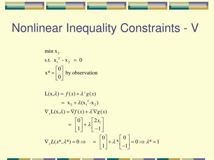 Nonlinear Inequality Constraints - V