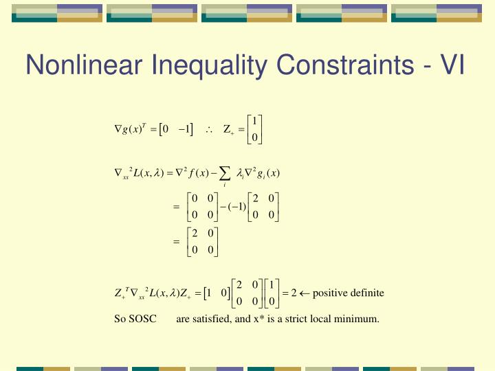 Nonlinear Inequality Constraints - VI
