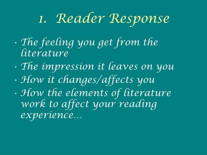 1.  Reader Response