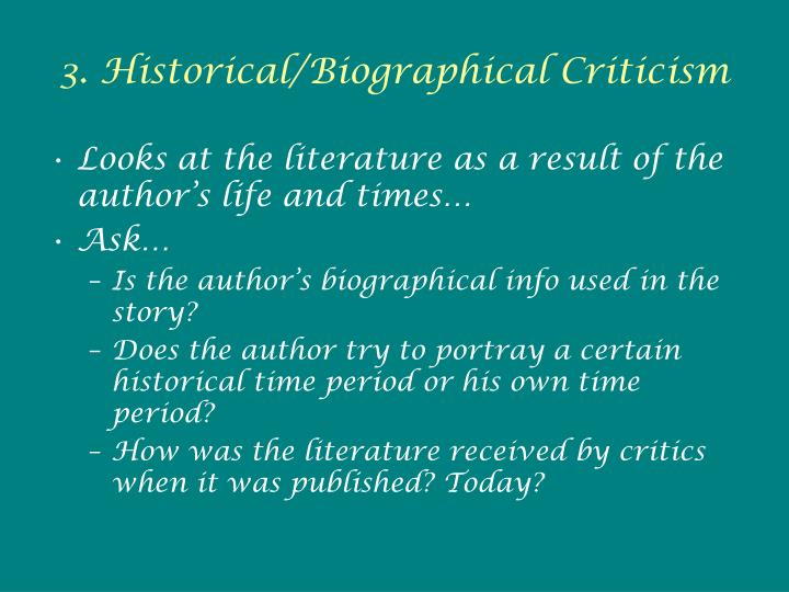 3. Historical/Biographical Criticism