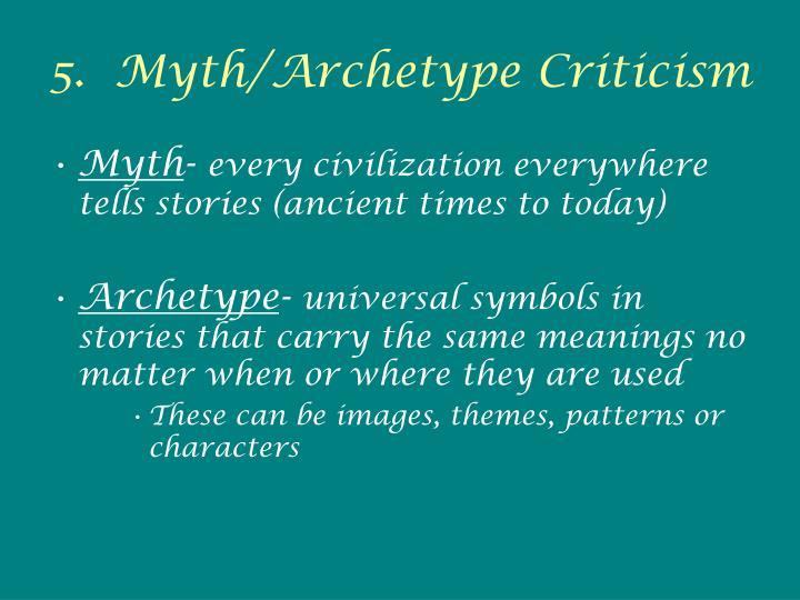 5.  Myth/Archetype Criticism