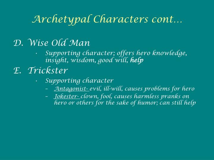 Archetypal Characters cont…