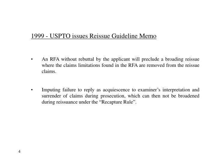 1999 - USPTO issues Reissue Guideline Memo