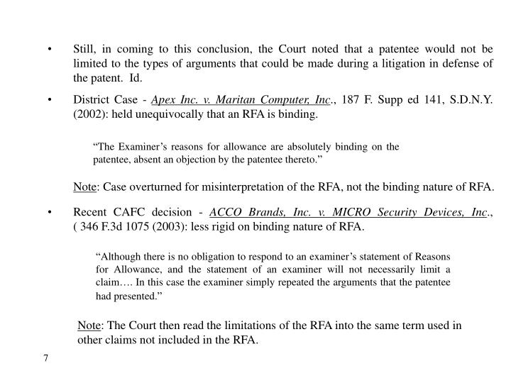 Still, in coming to this conclusion, the Court noted that a patentee would not be limited to the types of arguments that could be made during a litigation in defense of the patent.  Id.