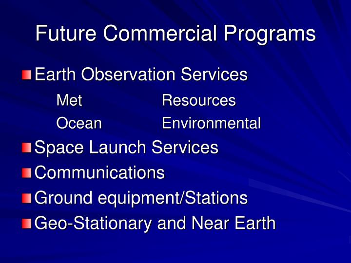 Future commercial programs