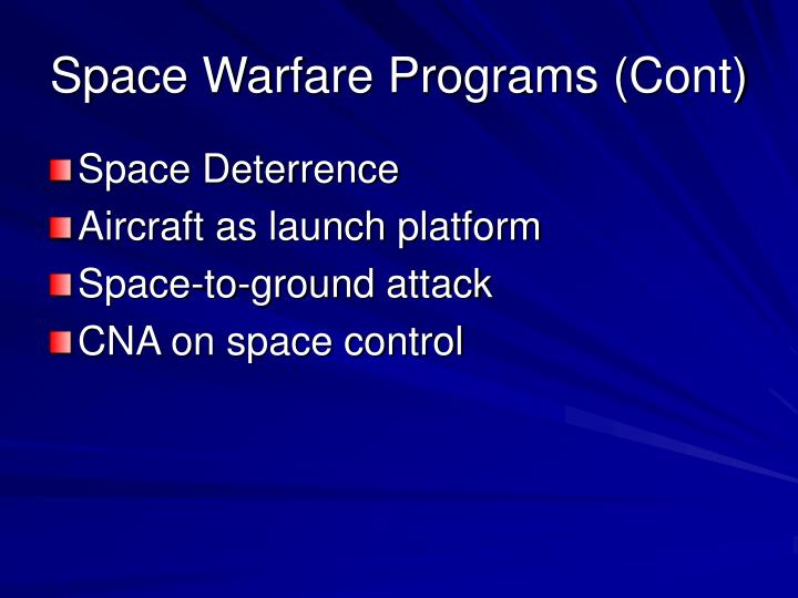 Space Warfare Programs (Cont)
