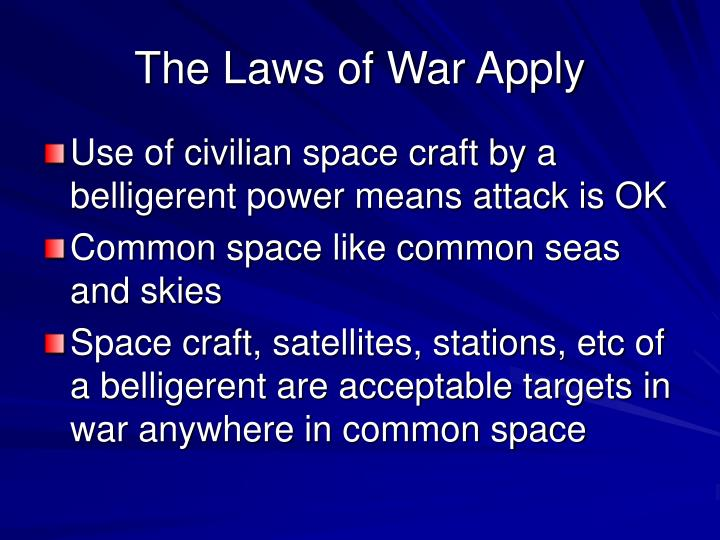 The Laws of War Apply