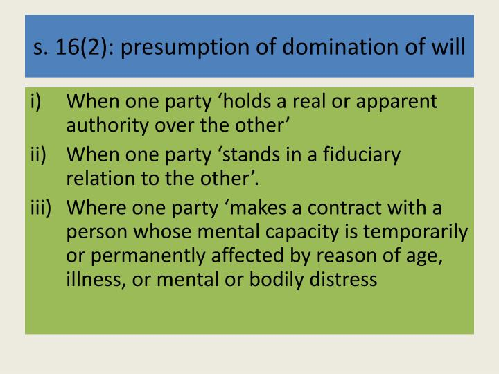 s. 16(2): presumption of domination of will