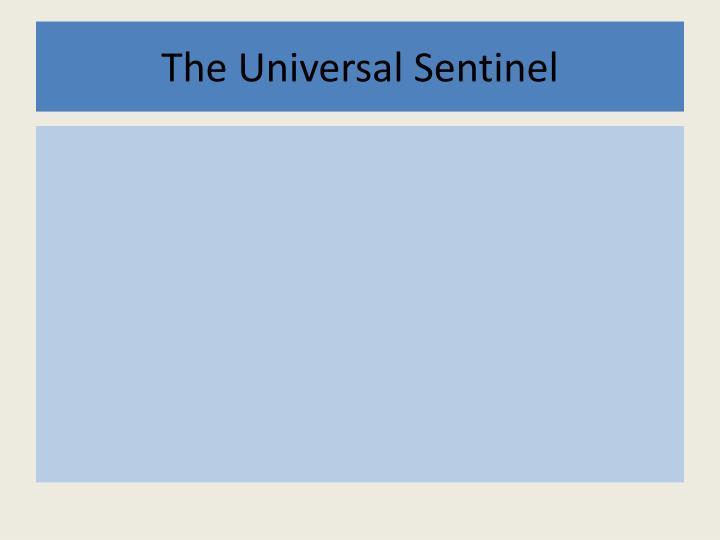 The Universal Sentinel