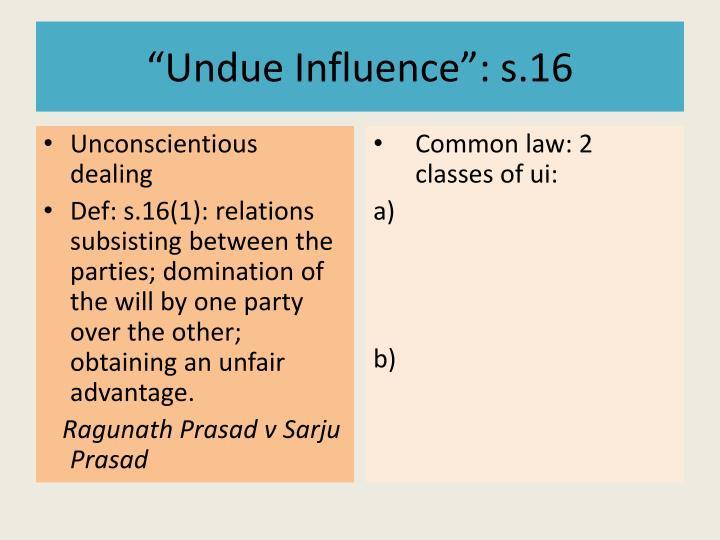 """Undue Influence"": s.16"