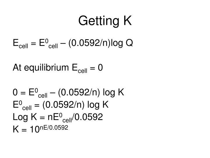 Getting K