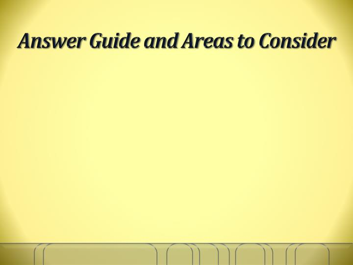 Answer Guide and Areas to Consider