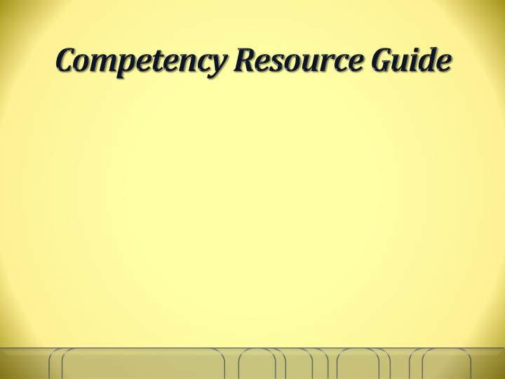 Competency Resource Guide