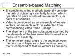 ensemble based matching