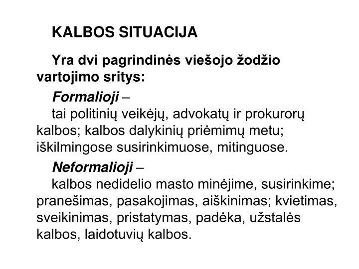 KALBOS SITUACIJA