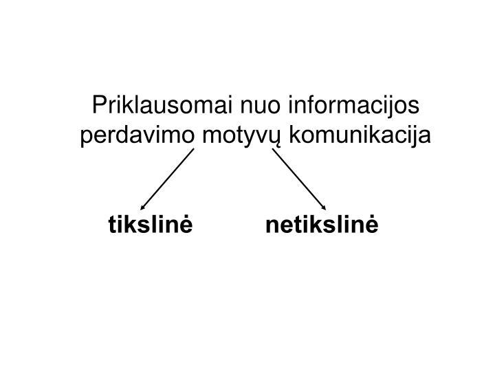 Priklausomai nuo informacijos perdavimo motyvų komunikacija