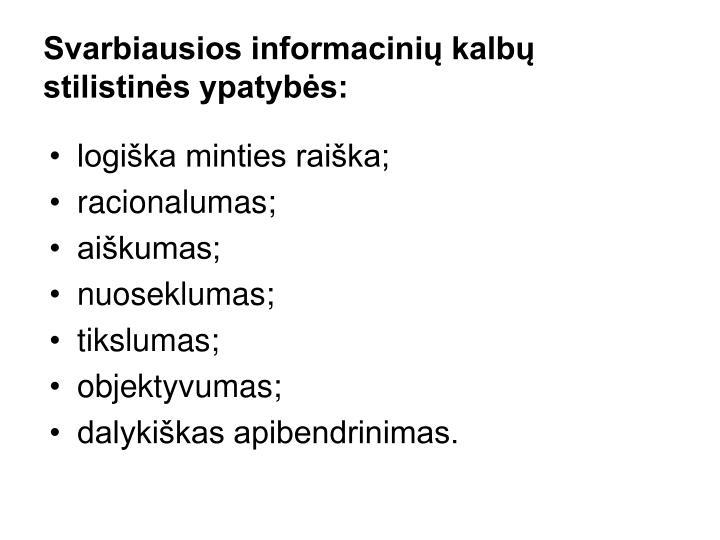 Svarbiausios informacinių kalbų stilistinės ypatybės: