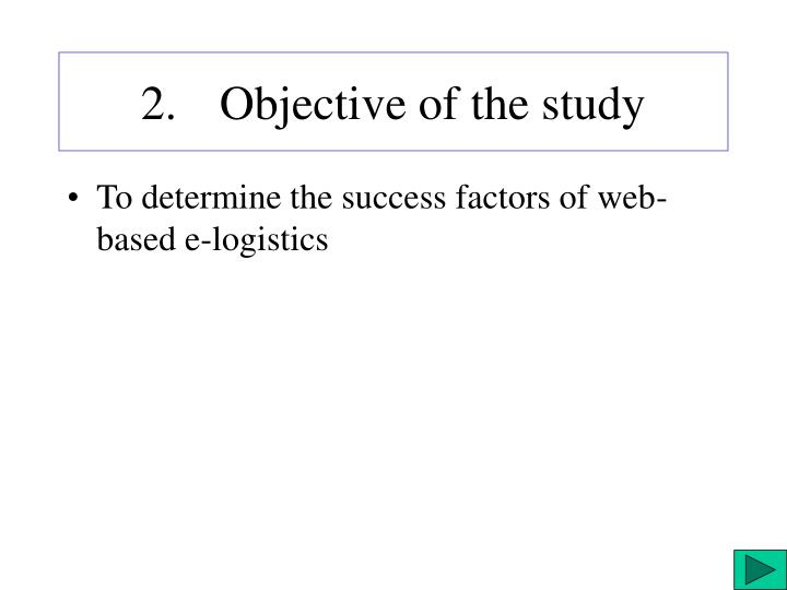 2. Objective of the study